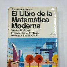 Libros de segunda mano de Ciencias: EL LIBRO DE LA MATEMÁTICA MODERNA. SECRETOS EXACTOS. WALTER R. FUCHS. TDK352. Lote 133090910