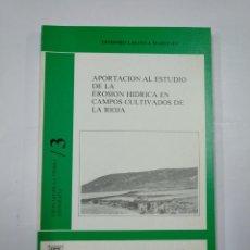 Libros de segunda mano: APORTACIÓN AL ESTUDIO DE LA EROSIÓN HÍDRICA EN CAMPOS CULTIVADOS DE LA RIOJA. T. LASANTA. TDK352. Lote 133090982