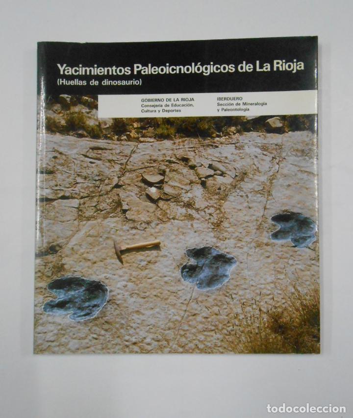 YACIMIENTOS PALEOICNOLÓGICOS DE LA RIOJA (HUELLAS DE DINOSAURIO) - MORATALLA GARCÍA, JOAQUÍN. TDKLT (Libros de Segunda Mano - Ciencias, Manuales y Oficios - Paleontología y Geología)