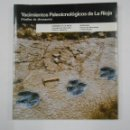 Libros de segunda mano: YACIMIENTOS PALEOICNOLÓGICOS DE LA RIOJA (HUELLAS DE DINOSAURIO) - MORATALLA GARCÍA, JOAQUÍN. TDKLT. Lote 133247838