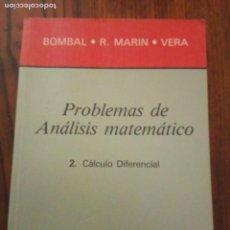 Libros de segunda mano de Ciencias: PROBLEMAS DE ANÁLISIS MATEMATICO 2. CALCULO DIFERENCIAL - BOMBAL, R. MARIN, VERA - EDITORIAL AC. Lote 133248634