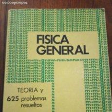 Libros de segunda mano de Ciencias: FÍSICA GENERAL. TEORÍA Y 385 PROBLEMAS RESUELTOS. CAREL W. VAN DER MERWE. Lote 133254946