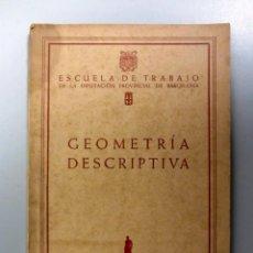 Libros de segunda mano de Ciencias: GEOMETRIA DESCRIPTIVA.ESCUELA DE TRABAJO DE LA DIPUTACIÓN PROVINCIAL DE BARCELONA. AÑO 1955. Lote 133346246