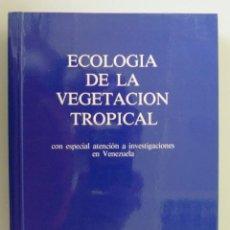 Libros de segunda mano: VOLKMAR VARESCHI // ECOLOGÍA DE LA VEGETACIÓN TROPICAL // 1992 // ESCASO. Lote 133485178