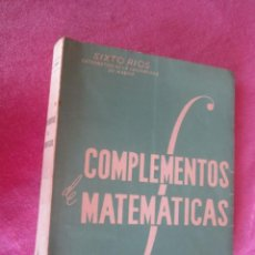 Libros de segunda mano de Ciencias: COMPLEMENTOS DE MATEMATICAS SIXTO RIOS . Lote 133527942
