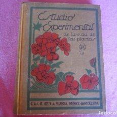 Libros de segunda mano - ESTUDIO EXPERIMENTAL DE LA VIDA DE LAS PLANTAS. ED. SEIX BARRAL HERMS. 1933 - 133530310