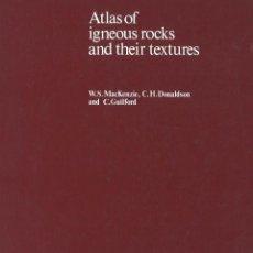 Libros de segunda mano: ATLAS OF IGNEOUS ROCKS AND THEIR TEXTURES. 1991. Lote 133551810