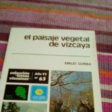Libros de segunda mano: EL PAISAJE VEGETAL DE VIZCAYA EMILIO GUINEA ILUSTRADO TEMAS VIZCAÍNOS. Lote 133605098