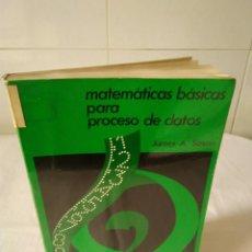 Libros de segunda mano de Ciencias: 63-MATEMATICAS BASICAS PARA PROCESO DE DATOS, JAMES A. SAXON, . Lote 133621006