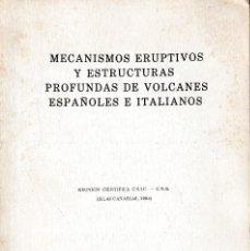 Libros de segunda mano: MECANISMOS ERUPTIVOS Y ESTRUCTURAS PROFUNDAS DE VOLCANES ESPAÑOLES E ITALIANOS (CSIC 1985) SIN USAR. Lote 133721702