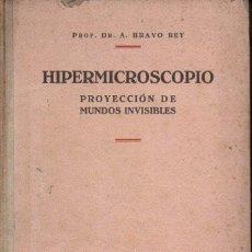 Gebrauchte Bücher - BRAVO REY : HIPERMICROSCOPIO (DOSSAT, 1944) - 133784978