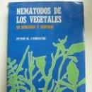 Libros de segunda mano: NEMATODOS DE LOS VEGETALES. SU ECOLOGÍA Y CONTROL.. Lote 163408142