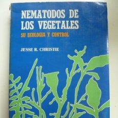 Libros de segunda mano: NEMATODOS DE LOS VEGETALES. SU ECOLOGÍA Y CONTROL. . Lote 133818754