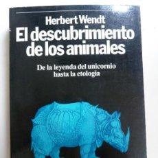 Libros de segunda mano: EL DESCUBRIMIENTO DE LOS ANIMALES. WENDT. Lote 133820226