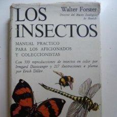 Libros de segunda mano: LOS INSECTOS. MANUAL PRÁCTICO PARA LOS AFICIONADOS Y COLECCIONISTAS. FORSTER. Lote 133820430