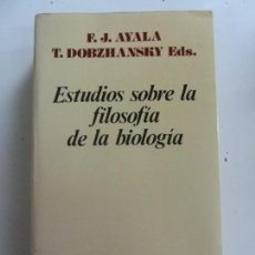 Libros de segunda mano: ESTUDIOS SOBRE LA FILOSOFÍA DE LA BIOLOGÍA. AYALA. Lote 133825034