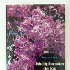 Libros de segunda mano: MULTIPLICACIÓN DE LAS PLANTAS DE JARDÍN. NOEL CLARASÓ. Lote 133895414
