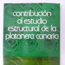 Libros de segunda mano: CONTRIBUCIÓN AL ESTUDIO ESTRUCTURAL DE LA PLATANERA CANARIA. LECUONA. Lote 133903618