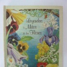 Libros de segunda mano: LEYENDAS Y MITOS DE LAS FLORES.. Lote 133904102