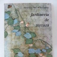 Libros de segunda mano: JARDINERÍA DE TERRAZA. PÁEZ. Lote 133905390