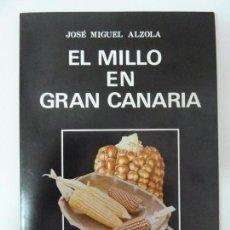 Libros de segunda mano: EL MILLO EN GRAN CANARIA. ALZOLA. MAÍZ. Lote 133905582