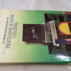 Libri di seconda mano: UN CEREBRO ELECTRONICO MUY UTIL-PROCESADOR DE DATOS UNIVERSAL .DISEÑO ELECTRONICO .INGELEK. Lote 133906506