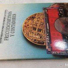 Libri di seconda mano: INSTRUMENTOS PARA NO PERDER LA CUENTA-FRECUENCIMETROS CONTADORES.DISEÑO ELECTRONICO.INGELEK. Lote 133906950