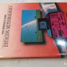 Libros de segunda mano de Ciencias: PARA PREDECIR EL TIEMPO-ESTACION METEOROLOGICA.DISEÑO ELECTRONICO.INGELEK. Lote 133908190