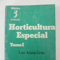 Libros de segunda mano: HORTICULTURA ESPECIAL. TOMO I. ALSINA GRAU. Lote 133913590