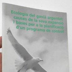 Libros de segunda mano: ECOLOGIA DEL GAVIÀ ARGENTAT: CAUSES DE LA SEVA EXPANSIÓ I BASES PER A LA PLANIFICACIÓ.... Lote 133941122