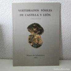Libros de segunda mano: VERTEBRADOS FÓSILES DE CASILLA Y LEÓN MUSEO DE SALAMANCA 1992 EMILIANO JIMÉNEZ FUENTES. Lote 133948674