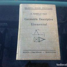 Libros de segunda mano de Ciencias: RICARDO MADIROLAS POLIT. GEOMETRÍA DESCRIPTIVA ELEMENTAL. ED. BOSCH, 1935. Lote 133951998