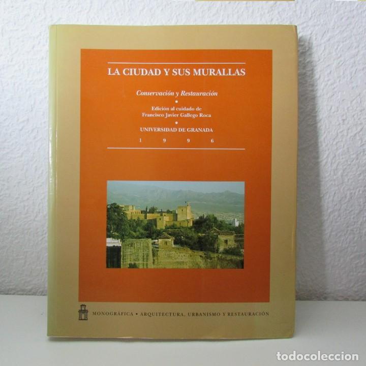 LA CIUDAD Y SUS MURALLAS UNIVERSIDAD DE GRANADA 1996 CONSERVACIÓN Y RESTAURACIÓN Nº2 (Libros de Segunda Mano - Ciencias, Manuales y Oficios - Paleontología y Geología)