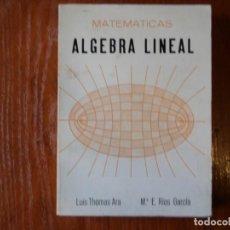 Libros de segunda mano de Ciencias: LIBRO MATEMATICAS ALGEBRA LINEAL. Lote 133952962