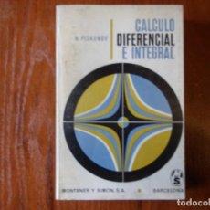 Libros de segunda mano de Ciencias: LIBRO MATEMATICAS CALCULO DIFERENCIAL E INTEGRAL N. PISKUNOV. Lote 133953254