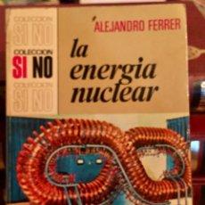 Libros de segunda mano de Ciencias: 1972, LA ENERGIA NUCLEAR. PRIMERA EDICIÓN.. Lote 133956375