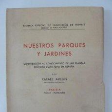 Libros de segunda mano: NUESTROS PARQUES Y JARDINES.TOMO I. PONTEVEDRA. GALICIA. RAFAEL ARESES. MADRID 1953. Lote 133971014