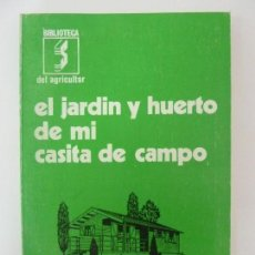 Libros de segunda mano: EL JARDÍN Y HUERTO DE MI CASITA DE CAMPO. MUNTÉ. Lote 134013522
