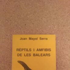 Libros de segunda mano: JOAN MAYOL SERRA , REPTILS I AMFIBIS DE LES BALEARS. Lote 134057290