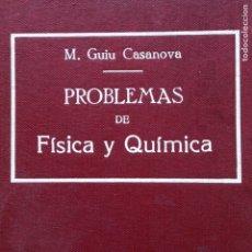 Libros de segunda mano de Ciencias: PROBLEMAS DE FÍSICA Y QUÍMICA M. GUIU CASANOVA. Lote 134071095