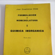 Libros de segunda mano de Ciencias: FORMULACION Y NOMENCLATURA I - QUIMICA INORGANICA - JUAN CUADRENYS OBEA - EDITORIAL TEIDE 1964 -. Lote 134073618