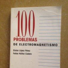 Libros de segunda mano de Ciencias: 100 PROBLEMAS DE ELECTROMAGNETISMO (ELOÍSA LÓPEZ, FELISA NÚÑEZ) ALIANZA EDITORIAL. Lote 134081265