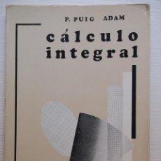 Libros de segunda mano de Ciencias: CALCULO INTEGRAL. P. PUIG ADAM. ANALISIS MATEMÁTICO PARA INGENIEROS. Lote 134108550