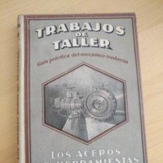 Libros de segunda mano de Ciencias: TRABAJOS DE TALLER - LOS ACEROS DE HERRAMIENTAS - LOS METALES DUROS EN EL TALLER - 1943. Lote 134118702