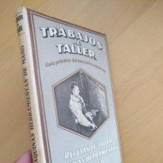 Libros de segunda mano de Ciencias: TRABAJOS DE TALLER - RECETAS DE TALLER MAQUINAS HERRAMIENTAS DE MANO - 1944. Lote 134118990