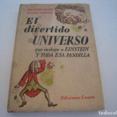 Libros de segunda mano de Ciencias: EL DIVERTIDO UNIVERSO QUE INCLUYE A EINSTEIN Y TODA SU PANDILLA. Lote 134123226