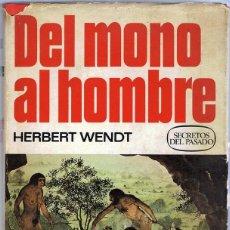 Libros de segunda mano: DEL MONO AL HOMBRE HERBERT WENDT. Lote 134145446