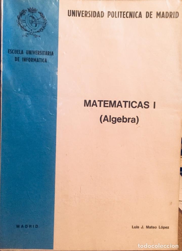 1979, MATEMATICAS I (ÁLGEBRA). LUIS J. MATEO LÓPEZ. (Libros de Segunda Mano - Ciencias, Manuales y Oficios - Física, Química y Matemáticas)