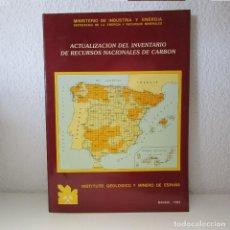 Libros de segunda mano: ACTUALIZACIÓN DEL INVENTARIO DE RECURSOS NACIONALES DE CARBÓN IGME 1985. Lote 134301946