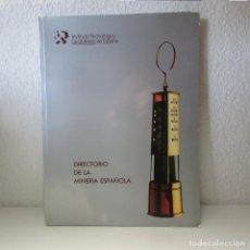 Libros de segunda mano: DIRECTORIO DE LA MINERÍA ESPAÑOLA IGME INSTITUTO GEOLÓGICO Y MINERO DE ESPAÑA 1990. Lote 134302190
